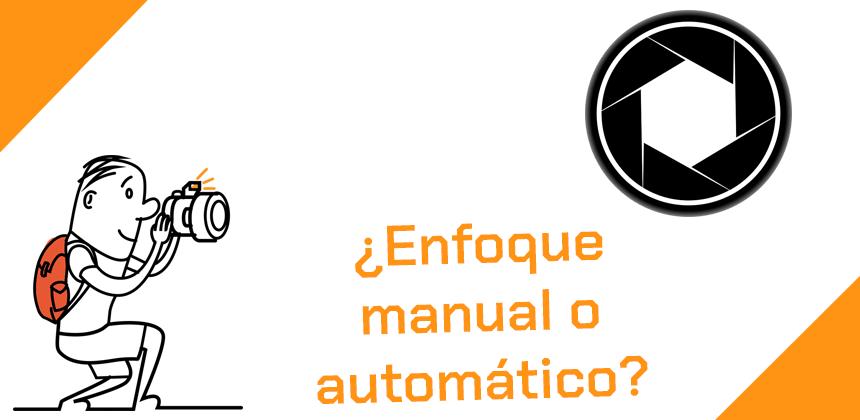 Enfoque manual o automático tipos de enfoque